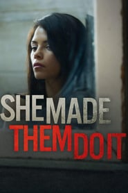 She Made Them Do It (2012)