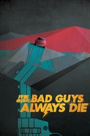 Bad Guys Always Die (2015)
