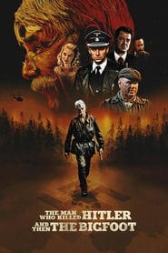 The Man Who Killed Hitler and Then the Bigfoot (2019)
