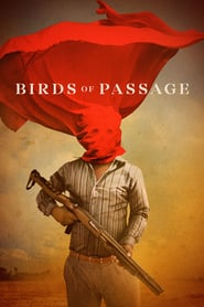 Birds of Passage (2018)