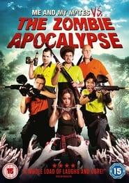 Me and My Mates vs. The Zombie Apocalypse (2015)
