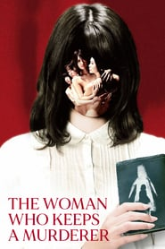 The Woman Who Keeps a Murderer (2019)