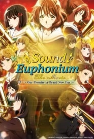 Sound! Euphonium the Movie – Our Promise: A Brand New Day (2019)