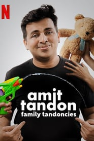 Amit Tandon: Family Tandoncies (2020)