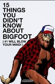 15 Things You Didn't Know About Bigfoot (2019)