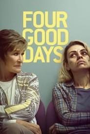 Four Good Days (2020)