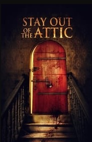 Stay Out of the Attic (2021)